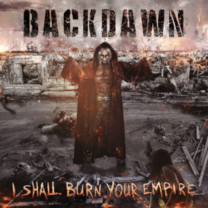 Backdawn - I Shall Burn Your Empire album art