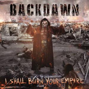 Backdawn - I Shall Burn Your Empire album art