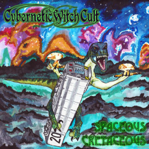 Cybernetic Witch Cult - SPaceous Cretaceous cover art