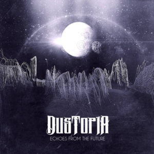 Dustopia - Echoes from the Future cover art