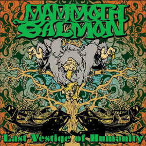 Mammoth Salmon - Last Vestige of Humanity cover art