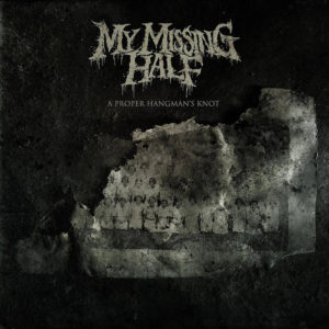 My Missing Half - A Propper Hangman's Knot cover art