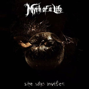 Myth of a Life - She Who Invites cover art