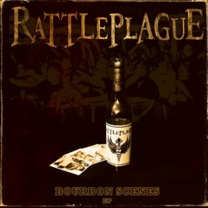 Rattleplague - Bourbon Scenes cover art