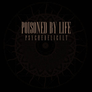 poisoned-by-life-psychedelicult-cover-art
